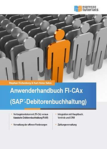 Anwenderhandbuch FI-CAx (SAP-Debitorenbuchhaltung): Basierend auf SAP FI-CA (Contract Accounting)