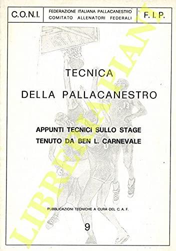 Tecnica della pallacanestro. Appunti tecnici sullo stage tenuto da Ben L. Carnevale.