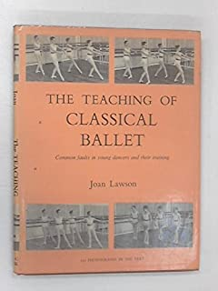 Teaching of Classical Ballet: Common Faults in Young Dancers and Their Training by Joan Lawson (1973-07-01)