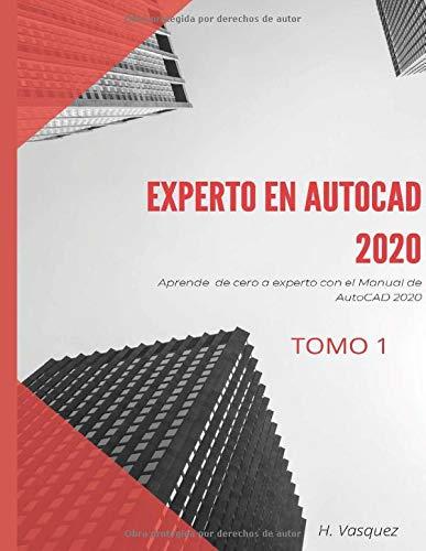 EXPERTO EN AUTOCAD: Aprende de cero a experto con el Manual de AutoCAD 2020