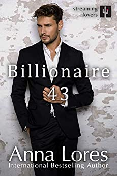 Billionaire 43 (Streaming Lovers Book 2) by [Anna Lores]