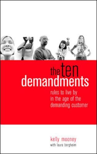 The Ten Demandments: Rules to Live By in the Age of the Demanding Customer