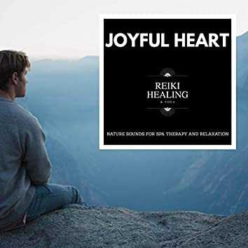 Joyful Heart - Nature Sounds For Spa Therapy And Relaxation