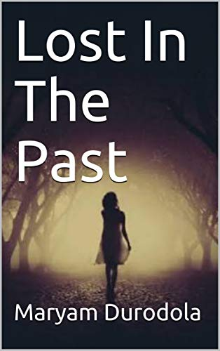 Lost In The Past (English Edition)