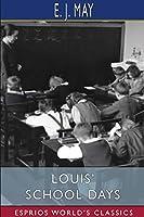 Louis' School Days (Esprios Classics)