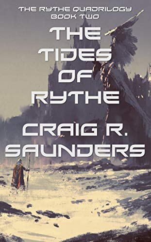 The Tides of Rythe: The Rythe Quadrilogy Book Two