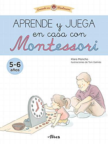Aprende y juega en casa con Montessori (5-6 años). Tu cuaderno de vacaciones (Juega y aprende)