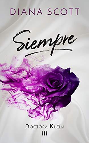 Siempre (Doctora Klein nº 3) (Spanish Edition)