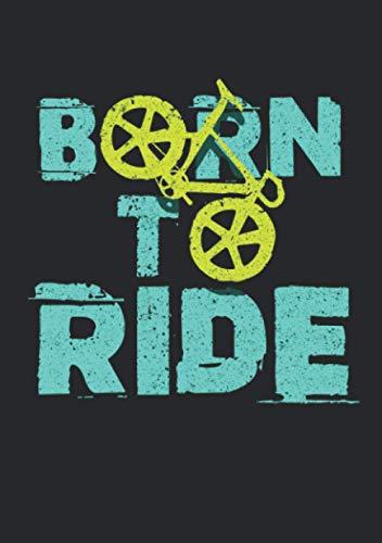 Notizbuch A5 kariert mit Softcover Design: Born to Ride Witziges Fahrrad Rad Bike Mountainbike Geschenk: 120 karierte DIN A5 Seiten