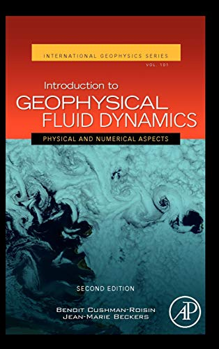 Introduction to Geophysical Fluid Dynamics: Physical and Numerical Aspects (Volume 101) (International Geophysics, Volume 101)