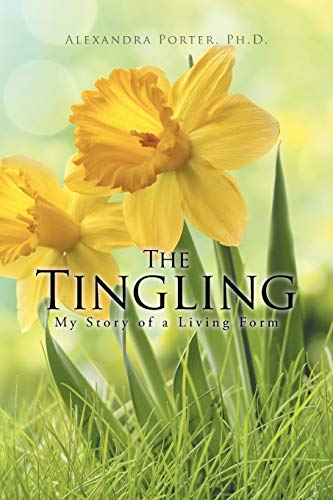 The Tingling: My Story of a Living Form