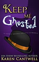 Keep Me Ghosted (Sophie Rhodes Ghostly Romance Book 1)