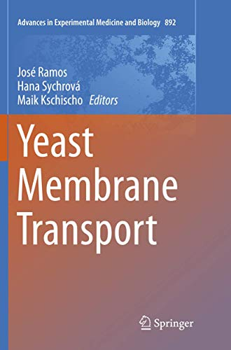 Yeast Membrane Transport (Advances in Experimental Medicine and Biology, Band 892)