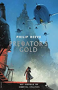 Predator's Gold (Mortal Engines Book 2) van [Philip Reeve, Jacques Meerman]