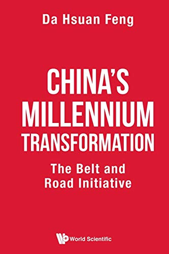 Compare Textbook Prices for China'S Millennium Transformation: The Belt And Road Initiative  ISBN 9789811216909 by Feng, Da Hsuan