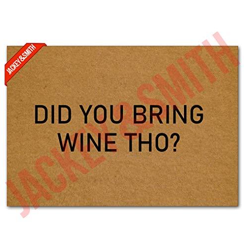 Jackey&Smith Funny Doormat Did You Bring Wine THO Door Mat for Front Door | Entryway Outdoor Floor Mat | Non Slip Doormat 23.6-Inch by 15.7-Inch