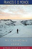 My Canadian Leaves (Esprios Classics)