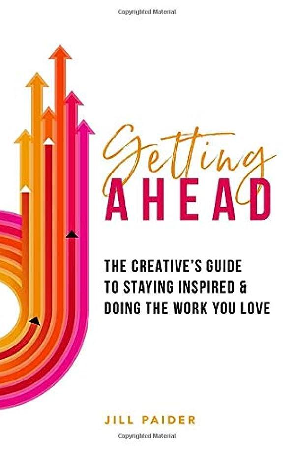 ホイール溝感度Getting Ahead: The Creative's Guide to Staying Inspired & Doing the Work You Love