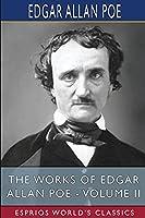 The Works of Edgar Allan Poe - Volume II (Esprios Classics)