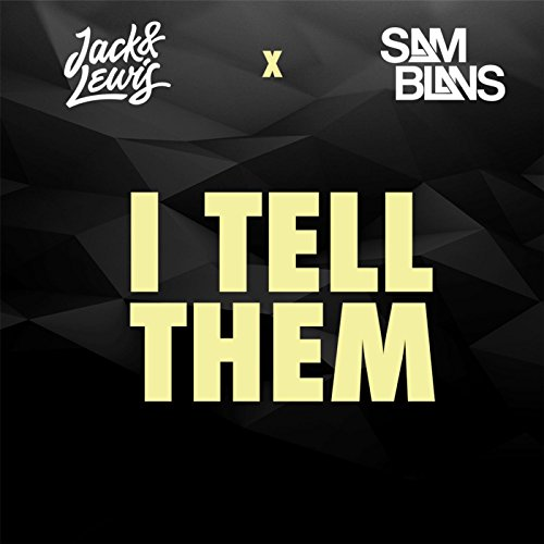 I Tell Them (feat. Jack & Lewis)