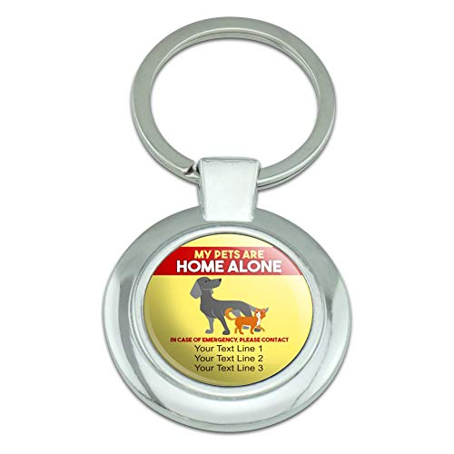 Personalized Custom My Pets are Home Alone 3 Lines of Text Keychain Classy Round Chrome Plated Metal
