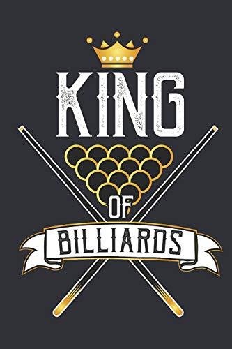 King of Billiards: Journal for people that love playing billiards, snooker or pool