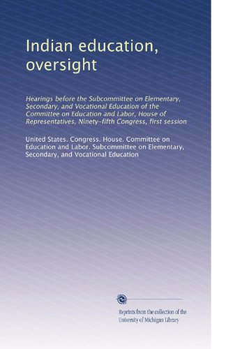 Indian Education Oversight Hearings Before The Subcommittee On Elementary Secondary And Vocational Education