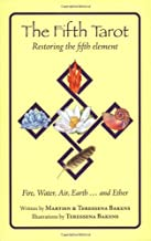 The Fifth Tarot: Restoring the Fifth Element: Fire, Water, Air, Earth...and Ether