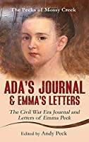 Ada's Journal and Emma's Letters: The Civil War Era Journal and Letters of Emma Peck (The Pecks of Mossy Creek)