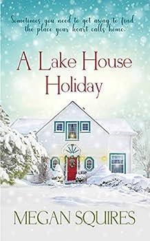 A Lake House Holiday  A Small-Town Christmas Romance Novel