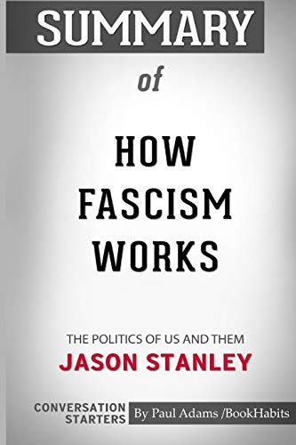 Summary of How Fascism Works: The Politics of Us and Them by Jason Stanley: Conversation Starters