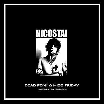 DEAD PONY & MISS FRIDAY