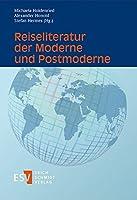 Reiseliteratur der Moderne und Postmoderne