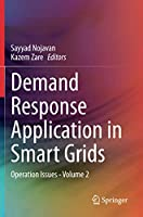Demand Response Application in Smart Grids: Operation Issues - Volume 2
