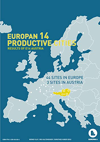EUROPAN14 Productive Cities: Results of E14 Austria (English Edition)