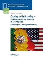 Coping with Shaking - Erschuetterndes verarbeiten in Los Angeles: Ein Beitrag zur Katastrophenforschung