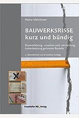 Bauwerksrisse kurz und bündig: Rissentstehung, -ursachen und -vermeidung, Instandsetzung gerissener Bauteile. Taschenbuch