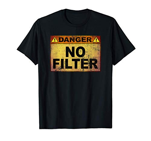 Danger No Filter Declaración graciosa Libertad de expresión Camiseta