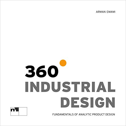 360° Industrial Design: Fundamentals of Analytic Product Design (NIGGLI EDITIONS)