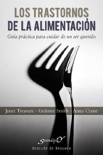 Trastornos De La Alimentacion: Guía práctica para cuidar de un ser querido: 154 (Serendipity)