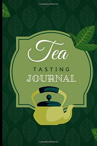 Tea Tasting Journal: Logbook & Exhibition Diary & Notebook (Rate and Record...