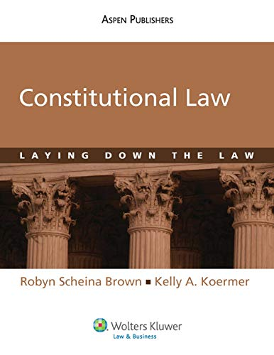 Constitutional Law: Laying Down the Law (Aspen College)
