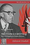 Tra politica e diritto: Piero Calamandrei e il Partito d'Azione: 2