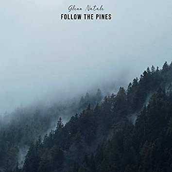 Follow the Pines