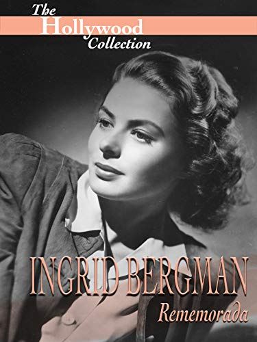 Hollywood Collection: Ingrid Bergman Rememorada