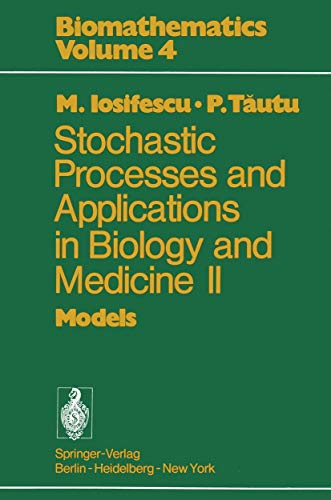 Stochastic processes and applications in biology and medicine II: Models (Biomathematics (4), Band 4)