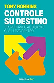 Controle su destino / Awaken the Giant Within (Spanish Edition) by Anthony Robbins (2010-06-02)