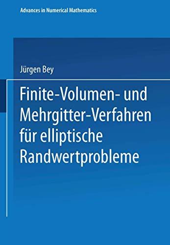Finite-Volumen- und Mehrgitter-Verfahren für elliptische Randwertprobleme (Advances in Numerical Mathematics)
