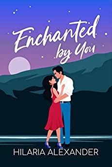 Enchanted by You by [Hilaria Alexander]