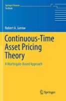 Continuous-Time Asset Pricing Theory: A Martingale-Based Approach (Springer Finance)